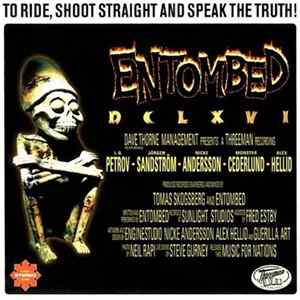 Album Entombed - DCLXVI To Ride, Shoot Straight And Speak The Truth