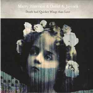 Album Marry Waterson & David A. Jaycock - Death Had Quicker Wings Than Love