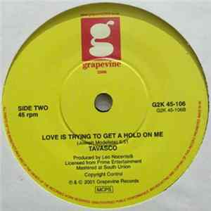 Album Tavasco - Love Is Trying To Get A Hold On Me (Radio Edit) / Love Is Trying To Get A Hold On Me