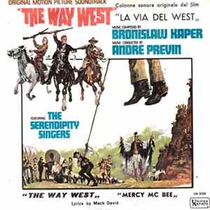 "Album The Serendipity Singers - (Original Motion Picture Soundtrack ""The Way West"") = (Colonna Sonora Originale Dal Film ""La Via Del West"")"