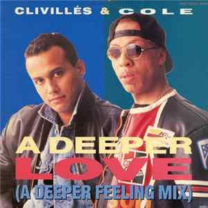 Album Clivillés & Cole - A Deeper Love (A Deeper Feeling Mix)