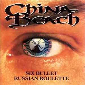 Album China Beach - Six Bullet Russian Roulette
