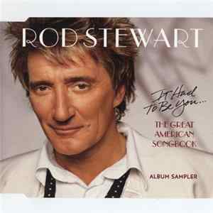 Album Rod Stewart - It Had To Be You... The Great American Songbook (Album Sampler)